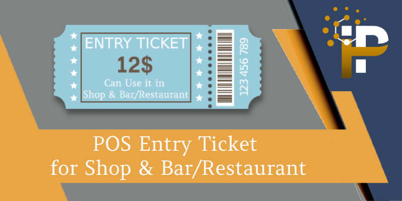 POS Entry Ticket for Shop & Bar/Restaurant