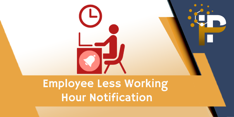 Employee Less Working Notification